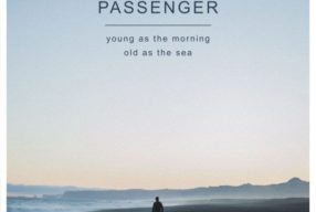 REVIEW: Passenger – 'Young As The Morning Old As The Sea' (Black Crow)