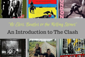 """""""No Elvis, Beatles or the Rolling Stones"""": An Introduction to The Clash"""