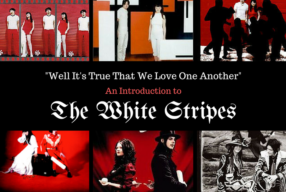"""Well It's True That We Love One Another"": An Introduction to The White Stripes"