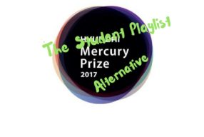 The Alternative Mercury Prize 2017: What We Think Should Have Made The List