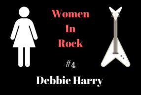 WOMEN IN ROCK no.4: Debbie Harry