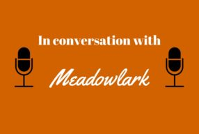 IN CONVERSATION WITH: Meadowlark