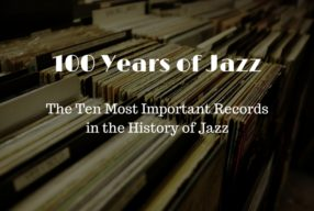 100 Years of Jazz – The 10 Most Important Records In The History Of Jazz