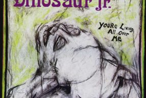 CULT '80s: Dinosaur Jr. – 'You're Living All Over Me'