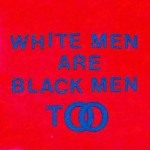 Front cover of 'White Men Are Black Men Too'