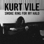 kurt_vile_smoke_ring_for_my_halo