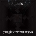 these_new_puritans_hidden