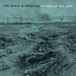 future_of_the_left_the_peace_and_truce_of