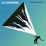 dj_shadow_the_mountain_will_fall