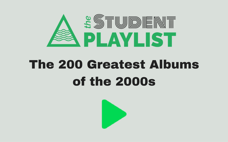 The 200 Greatest Albums of the 2000s - The Student Playlist