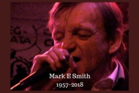 """Check The Guy's Track Record"" – A Tribute to Mark E Smith"
