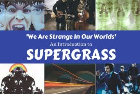 """We Are Strange In Our Worlds"" – An Introduction to Supergrass"