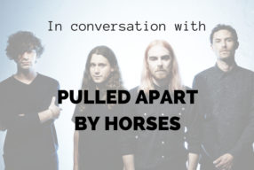 IN CONVERSATION WITH: Pulled Apart By Horses