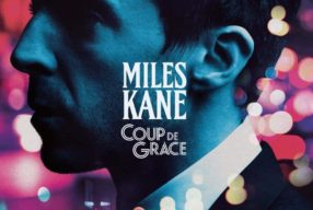 REVIEW: Miles Kane – 'Coup De Grace' (Virgin / Universal)