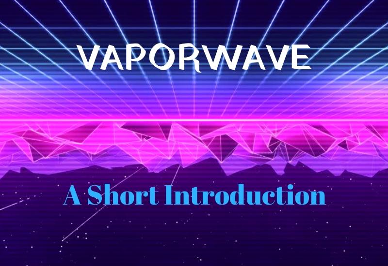 PLAYLIST: A Short Introduction to Vaporwave - The Student Playlist