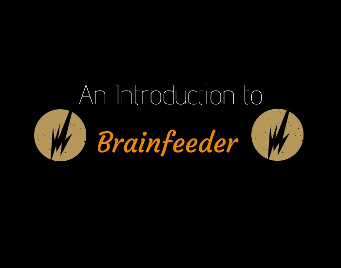 PLAYLIST: An Introduction to Brainfeeder - The Student Playlist