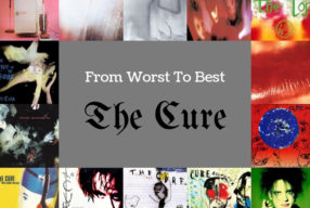 FROM WORST TO BEST: The Cure