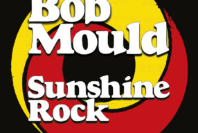 REVIEW: Bob Mould – 'Sunshine Rock' (Merge)