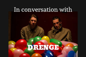 IN CONVERSATION WITH: Drenge
