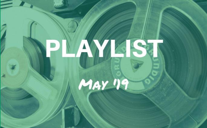 May 2019 playlist