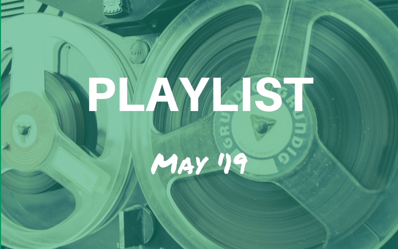 May 2019 playlist