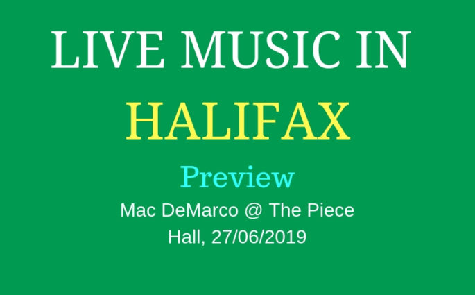 Mac DeMarco Halifax Piece Hall