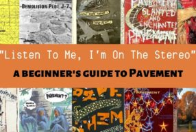 """Listen To Me, I'm On The Stereo"" – A Beginner's Guide to Pavement"