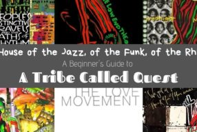 """The House of the Jazz, of the Funk, of the Rhythm"" – A Beginner's Guide to A Tribe Called Quest"