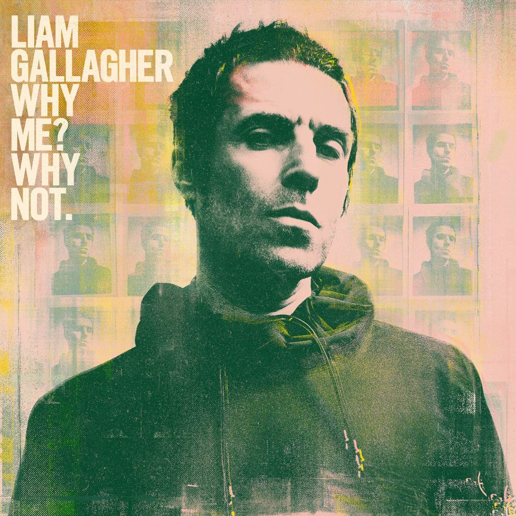 Liam Gallagher Why Me? Why Not