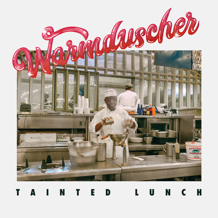 Warmduscher Tainted Lunch