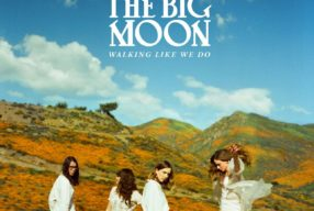 REVIEW: The Big Moon – 'Walking Like We Do' (Fiction)