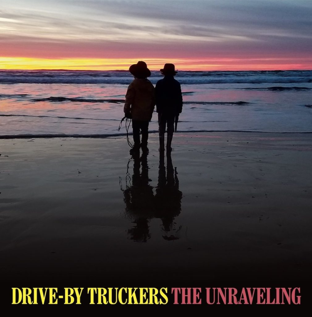 Drive-By Truckers The Unraveling