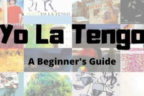 Yo La Tengo: A Beginner's Guide