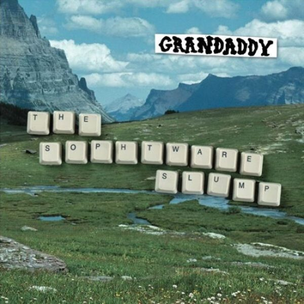 Grandaddy The Sophtware Slump