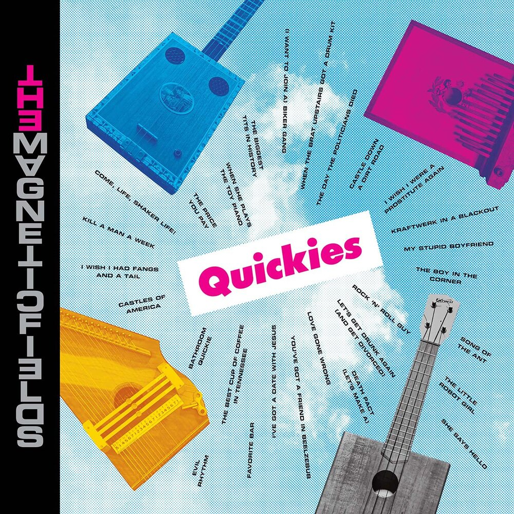 The Magnetic Fields Quickies