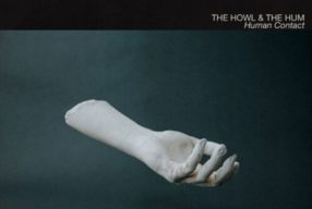 REVIEW: The Howl & The Hum – 'Human Contact' (AWAL Recordings)