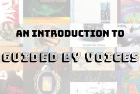 """Motor Away"" – An Introduction to Guided By Voices"
