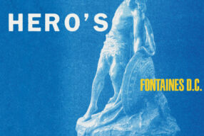 REVIEW: Fontaines D.C. – 'A Hero's Death' (Partisan)