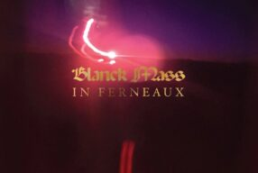 REVIEW: Blanck Mass – 'In Ferneaux' (Sacred Bones)
