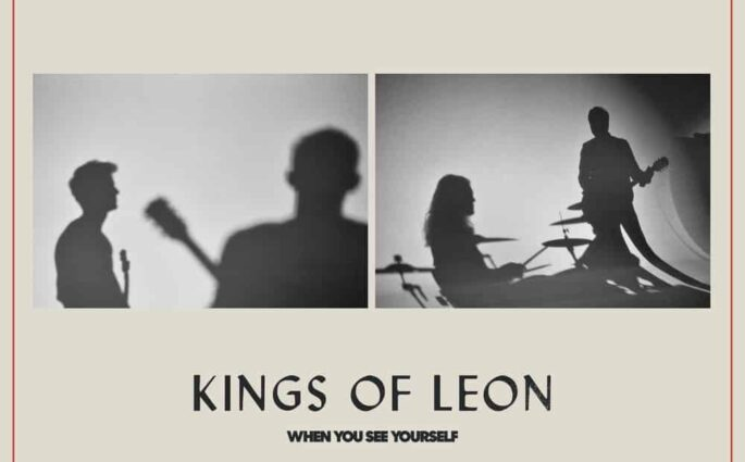Kings Of Leon When You See Yourself