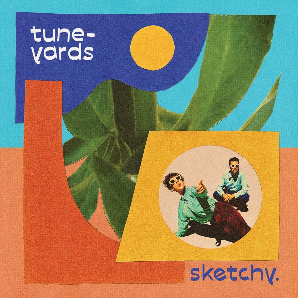 Tune-Yards sketchy