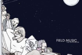 REVIEW: Field Music – 'Flat White Moon' (Memphis Industries)