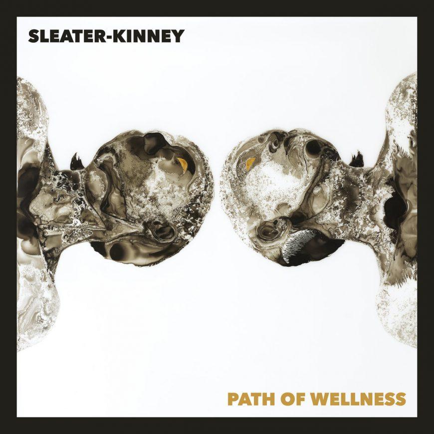 Sleater-Kinney Path Of Wellness
