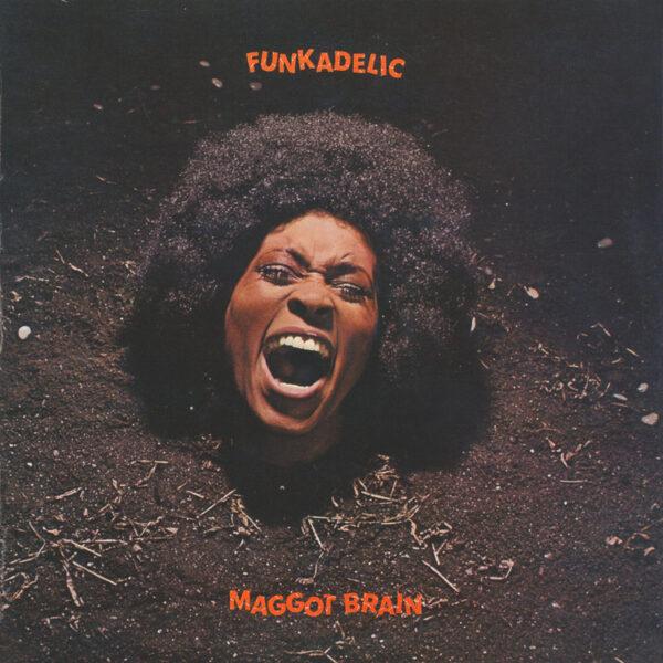 Funkadelic Maggot Brain