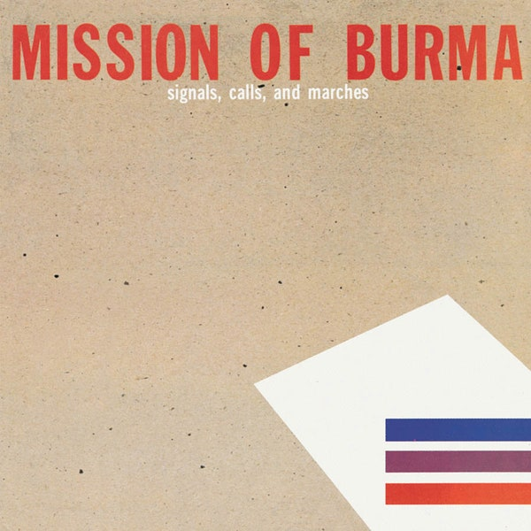 Mission Of Burma Signals Calls And Marches